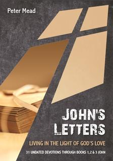 John's Letters: Living in the Light of God's Love