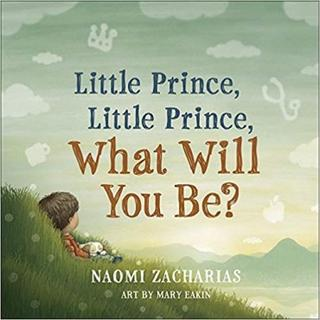 Little Prince, Little Prince: What Will You Be?